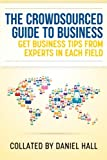 The Crowdsourced Guide to Business, Daniel Hall, 1493642553