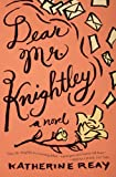 Dear Mr. Knightley: A Novel