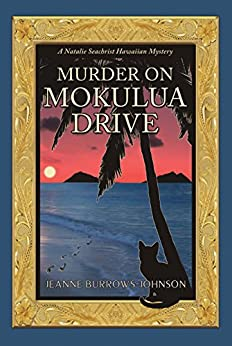 Murder on Mokulua Drive (Natalie Seachrist Hawaiian Mystery Book 2) by [Burrows-Johnson, Jeanne]
