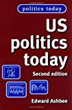 img - for US Politics Today: Second Edition book / textbook / text book