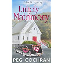 Unholy Matrimony (A Lucille Mystery Book 2)