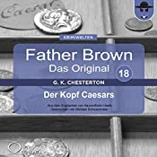 Der Kopf Caesars (Father Brown - Das Original 18). (Father Brown - Das Original 18) | Gilbert Keith Chesterton
