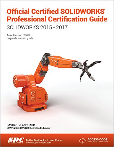 Official Certified SOLIDWORKS Professional (CSWP) Certification Guide: SOLIDWORKS 2015-2017 by SDC Publications