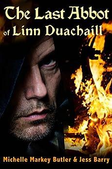 The Last Abbot of Linn Duachaill by [Butler, Michelle Markey, Barry, Jess]