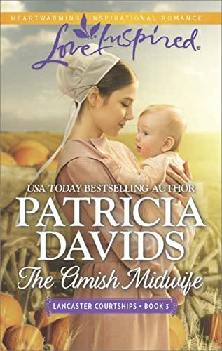 The Amish Midwife: A Fresh-Start Family Romance (Lancaster Courtships Book 3)