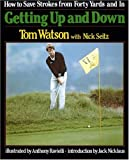 Getting Up and Down: How to Save Strokes from Forty Yards and in