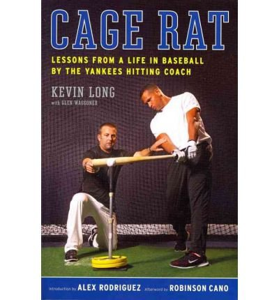 Cage Rat: Lessons from a Life in Baseball by the Yankees Hitting Coach (Paperback) - Common