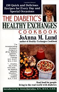 The Diabetic's Healthy Exchanges Cookbook: 150 Quick and Delicious Recipes for Every Day and Special Occasions (Healthy Exchanges Cookbooks)