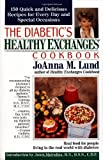The Diabetic's Healthy Exchanges Cookbook, Joanna M. Lund, 0399522352