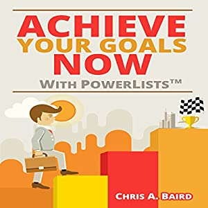 Achieve Your Goals Now with PowerLists Audiobook