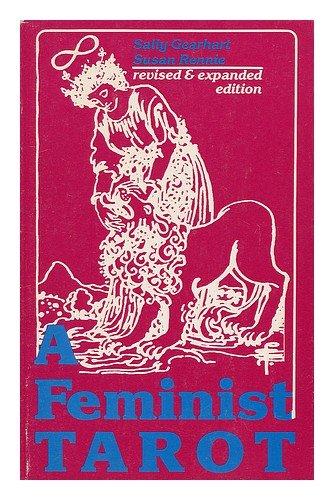 A Feminist Tarot, Sally Gearhart; Susan Rennie