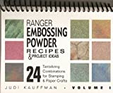 img - for Ranger's Embossing Powder Recipes & Project Ideas: 24 Tantalizing Combinations for Stamping & Paper Crafts by Judi Kauffman (2000-01-03) book / textbook / text book