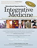 Educational Opportunities in Integrative Medicine, Douglas Wengell and Nathen Gabriel, 0977655245