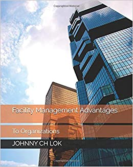 JOHNNY CH LOK - Facility Management Advantages: To Organizations