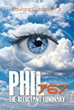 Phil767 the Reluctant Luminary, Edward C. Hanson Jr., 1626468494