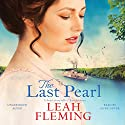 The Last Pearl Audiobook by Leah Fleming Narrated by Anne Dover