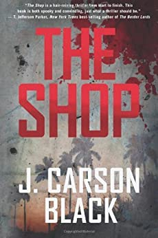 The Shop (Cyril Landry Thriller Book 1) by [Black, J. Carson]