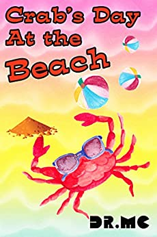 Crab's Day at the Beach: kids books for kids ages 3-6 ages 5-7 children, childrens bedtime