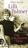 Lilli Palmer. Die preußische Diva: Die Biographie