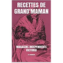 RECETTES DE GRAND'MAMAN: MAGASINS INDEPENDENTS VICTORIA (French Edition)