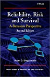 Reliability, Risk and Survival - A Bayesian Perspective, Second Edition