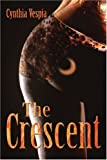 The Crescent, Cynthia Vespia, 0595364004