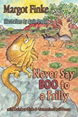 Never Say Boo to a Frilly with Rainbow Birds & Tasmanian Devil Dance by Margot Finke (2014-05-15) Paperback