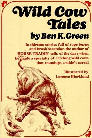 Wild Cow Tales by Ben K. Green (1969-02-12)