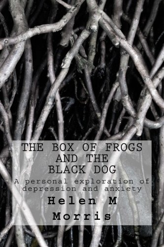 The Box of Frogs and the Black Dog: A personal exploration of depression and anxiety ebook