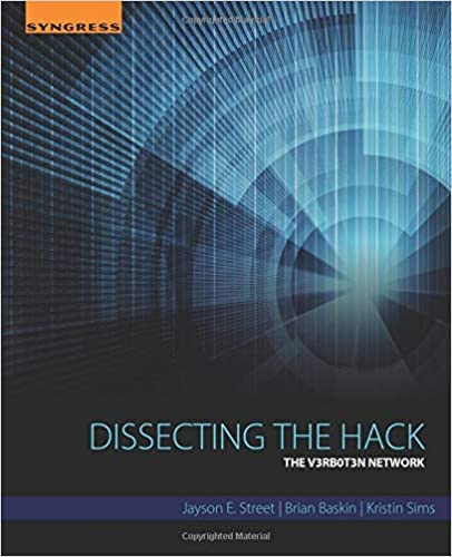 Dissecting the Hack: The V3rb0t3n Network: 9780128042786: Computer