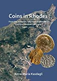 Coins in Rhodes: From the monetary reform of Anastasius I until the Ottoman conquest (498 - 1522)