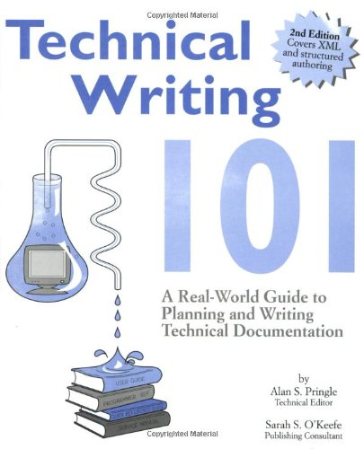 Technical Writing 101: A Real-World Guide to Planning and Writing Technical Documentation, Second Edition