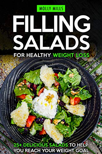Filling Salads for Healthy Weight Loss: 25+ Delicious Salads to Help You Reach your Weight Goal]()