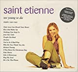 Too Young to Die by Saint Etienne