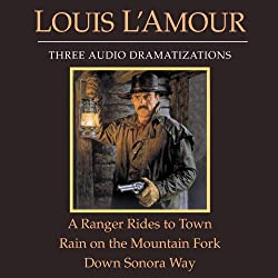 A Ranger Rides to Town - Rain on the Mountain Fork - Down Sonora Way (Dramatized)