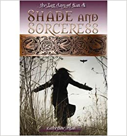 Shade and Sorceress: The Last Days of Tian Di