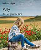 Polly: Das vergessene Kind (German Edition)