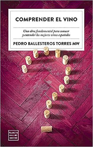 Comprender el vino de Pedro Ballesteros Torres