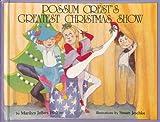 Possum Crest's Greatest Christmas Show, Marilyn J. Walton, 0940742195
