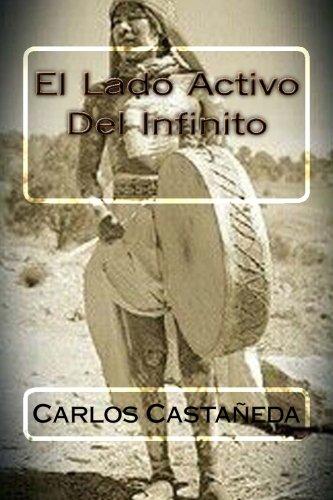 El Lado Activo Del Infinito (Spanish Edition) [Carlos Castaneda] (Tapa Blanda)