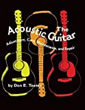 img - for The Acoustic Guitar: Adjustment, Care, Maintenance and Repair (Volume I) by Don E. Teeter (1996-03-15) book / textbook / text book