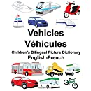 English-French Vehicles/Véhicules Children's Bilingual Picture Dictionary (FreeBilingualBooks.com)