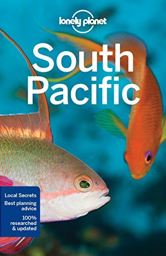 Lonely Planet South Pacific (Travel Guide) [Lonely Planet - Charles Rawlings-Way - Brett Atkinson - Jean-Bernard Carillet - Paul Harding - Craig McLachlan - Tamara Sheward] (Tapa Blanda)