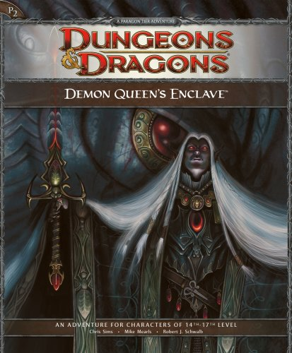 Demon Queen's Enclave: Adventure P2 for 4th Edition Dungeons & Dragons (D&D (Dungeons Dragons 4th Edition)