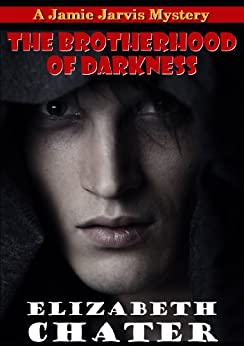 The Brotherhood of Darkness (Jamie Jarvis Mysteries) by [Chater, Elizabeth]