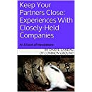 Keep Your Partners Close: Experiences With Closely-Held Companies