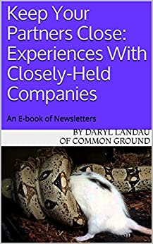 Keep Your Partners Close: Experiences With Closely-Held Companies by [Landau, Daryl]