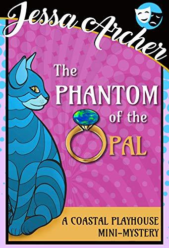 The Phantom of the Opal: A Coastal Playhouse Cozy Mini-Mystery