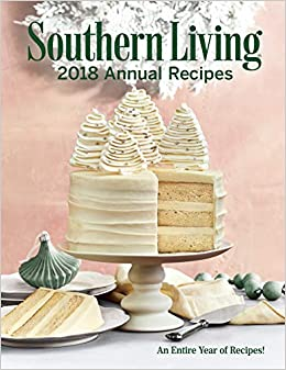 Southern Living 2018 Annual Recipes An Entire Year Of Cooking The