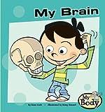 My Brain, Rena B. Korb, 1602708053